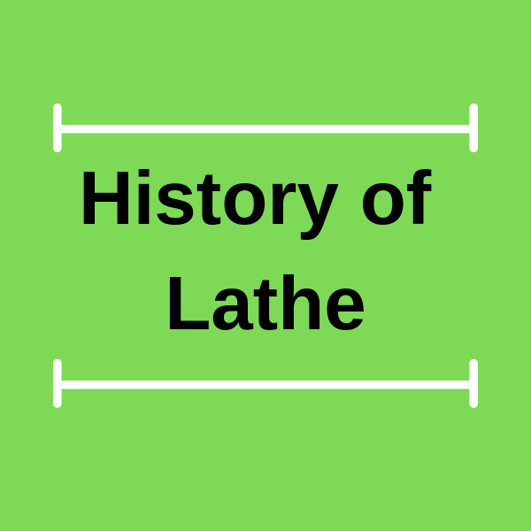 History of Lathe